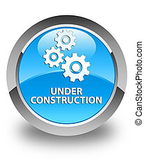 Under construction (gears icon) glossy cyan blue round button