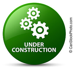 Under construction (gears icon) green round button