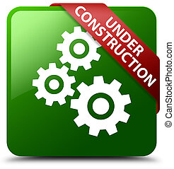 Under construction (gears icon) green square button red ribbon in corner
