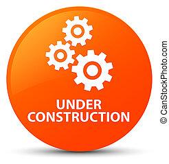 Under construction (gears icon) orange round button