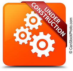Under construction (gears icon) orange square button red ribbon in corner
