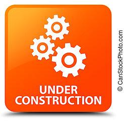 Under construction (gears icon) orange square button