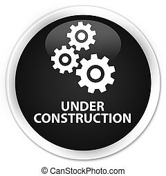 Under construction (gears icon) premium black round button