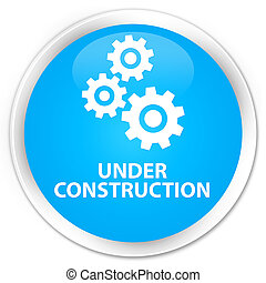 Under construction (gears icon) premium cyan blue round button