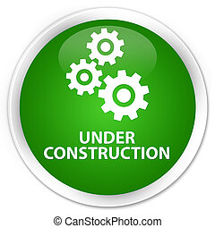 Under construction (gears icon) premium green round button