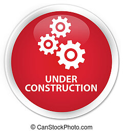 Under construction (gears icon) premium red round button