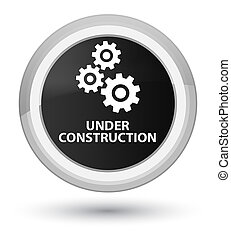 Under construction (gears icon) prime black round button