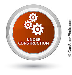 Under construction (gears icon) prime brown round button