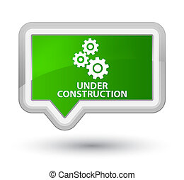 Under construction (gears icon) prime green banner button