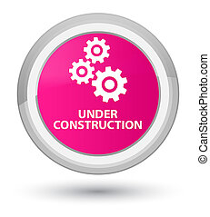 Under construction (gears icon) prime pink round button