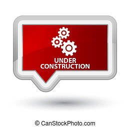 Under construction (gears icon) prime red banner button