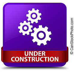 Under construction (gears icon) purple square button red ribbon in middle
