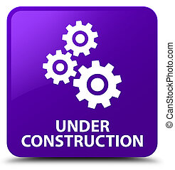 Under construction (gears icon) purple square button