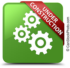 Under construction (gears icon) soft green square button red ribbon in corner