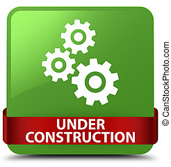Under construction (gears icon) soft green square button red ribbon in middle