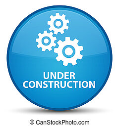 Under construction (gears icon) special cyan blue round button