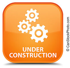 Under construction (gears icon) special orange square button