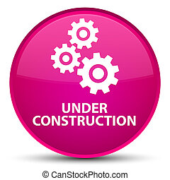 Under construction (gears icon) special pink round button