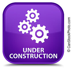 Under construction (gears icon) special purple square button