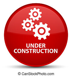 Under construction (gears icon) special red round button