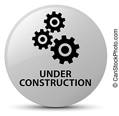 Under construction (gears icon) white round button