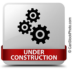 Under construction (gears icon) white square button red ribbon in middle