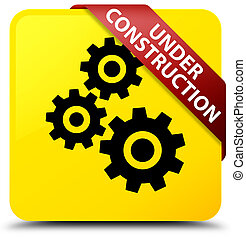 Under construction (gears icon) yellow square button red ribbon in corner