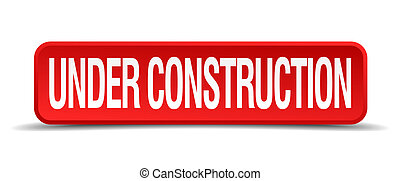Under construction red 3d square button isolated on white