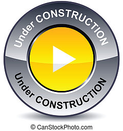Under construction round button.