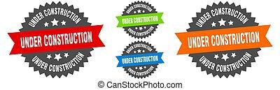 under construction sign. round ribbon label set. Seal