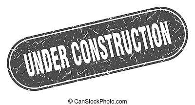 under construction sign. under construction grunge black stamp. Label