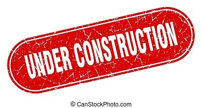 under construction sign. under construction grunge red stamp. Label