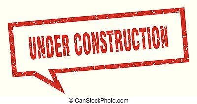 under construction sign. under construction square speech bubble. under construction