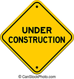 Under Construction Sign - Under Construction yellow sign as ...