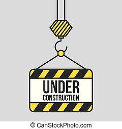 under construction signboard hanging crane