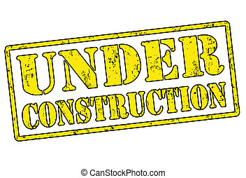 Under Construction stamp - Under Construction grunge rubber...