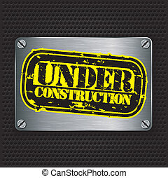 Under construction stamp on metal t