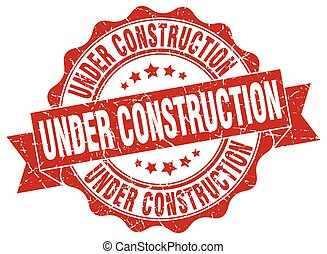 under construction stamp. sign. seal