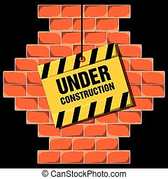 under construction warning over brick wall concept