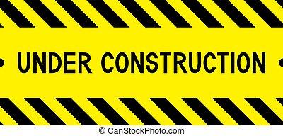 Under construction. Warning tape. Caution tape.