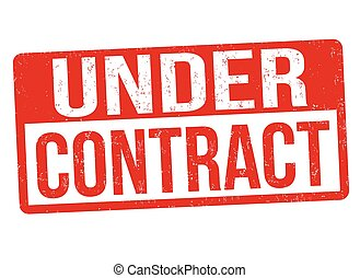 Under contract sign or stamp - Under contract grunge rubber...