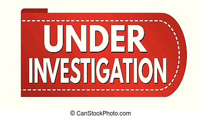Under investigation banner design