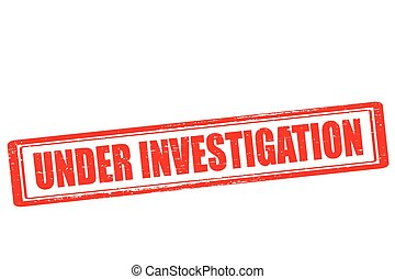 Under investigation - Rubber stamp with text under...