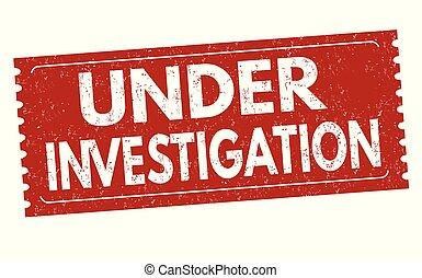 Under investigation sign or stamp