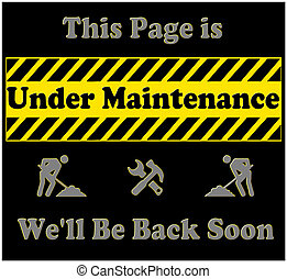 Under Maintenance - A graphic indicating that the page being...