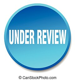 under review blue round flat isolated push button