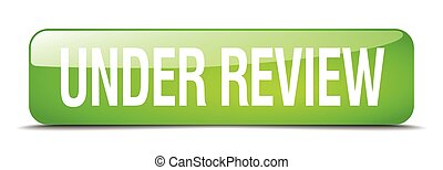 under review green square 3d realistic isolated web button