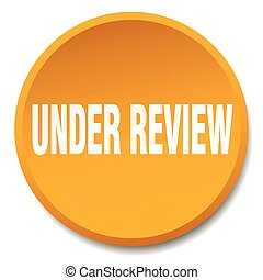 under review orange round flat isolated push button