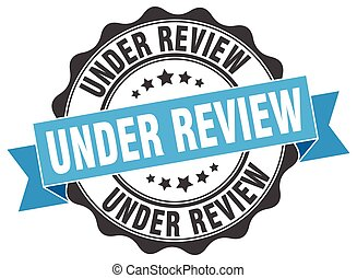 under review stamp. sign. seal
