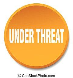 under threat orange round flat isolated push button